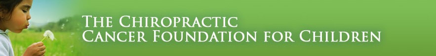 Chiropractic Cancer Foundation For Children